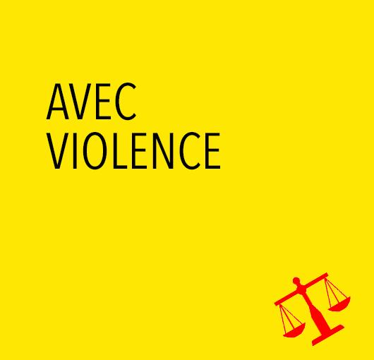 Avec violence : qu'entend-on par là?