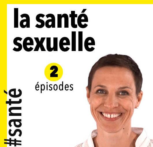 La santé sexuelle – 1/2 Définition